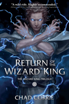 Return of the Wizard King: The Wizard King Trilogy Book One - Chad Corrie (Paperback)