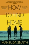 How to Find Home - Mahsuda Snaith (Paperback)