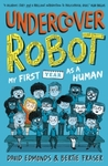 Undercover Robot: My First Year As a Human - David Edmonds (Paperback)