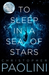 To Sleep In a Sea of Stars - Christopher Paolini (Trade Paperback)
