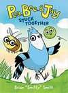 Pea, Bee, & Jay: Stuck Together - Brian smitty Smith (Hardcover)