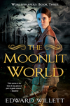 The Moonlit World - Edward Willett (Paperback)