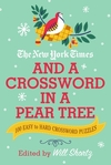 The New York Times and a Crossword in a Pear Tree: 200 Easy to Hard Crossword Puzzles - New York Times (Paperback)
