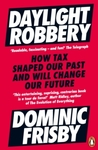 Daylight Robbery - Dominic Frisby (Paperback)