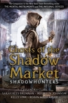Ghosts of the Shadow Market - Cassandra Clare (Paperback)