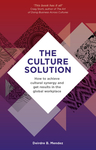 The Culture Solution: How to Achieve Cultural Synergy and Get Results in the Global Workplace - Deirdre Mendez (Paperback)