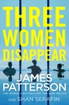 Three Women Disappear - James Patterson (Trade Paperback)