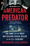 American Predator: The Hunt for the Most Meticulous Serial Killer of the 21st Century - Maureen Callahan (Paperback)