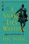 A Snake Lies Waiting: Legends of the Condor Heroes 3 - Jin Yong (Hardcover)