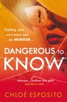 Dangerous To Know - Chloe Esposito (Paperback)
