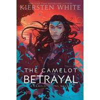 Camelot Rising 02: Camelot Betrayal - Kiersten White (Paperback)