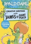 Creative Writing with James and the Giant Peach - Roald Dahl (Paperback)