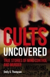 Cults Uncovered - Emily G. Thompson (Paperback)