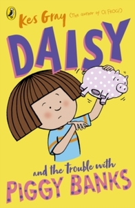 Daisy And The Trouble With Piggy Banks - Kes Gray (Paperback) - Cover