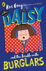 Daisy and the Trouble With Burglars - Kes Gray (Paperback) - Cover