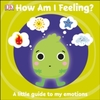 First Emotions: How Am I Feeling? - DK (Board Book)