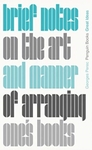 Great Ideas: Brief Notes on the Art and Manner of Arranging One's Books - Georges Perec (Paperback)