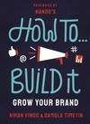 How To Build It: Grow Your Brand - Niran Vinod (Paperback)