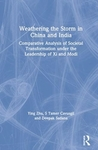 Weathering the Storm in China and India: Comparative Analysis of Societal Transformation Under the Leadership of XI and Modi - Ying Zhu (Hardcover)
