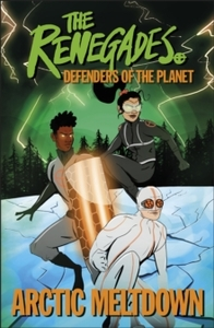 Renegades Arctic Meltdown : Defenders of the Planet - Jeremy Brown (Paperback)