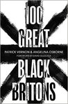 100 Great Black Britons - Patrick Vernon ,  Angelina Osborne (Hardcover)