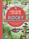 Unfolding Journeys Rocky Mountain Explorer - Lonely Planet (Paperback)