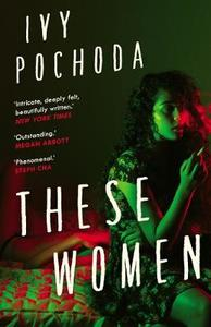 These Women - Ivy Pochoda (Paperback) - Cover