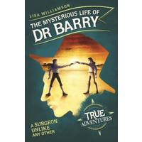 Mysterious Life Of Dr Barry: A Surgeon Unlike Any Other - Lisa Williamson (Paperback)