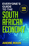 Everyone's Guide to the South African Economy (13th) - Andre Roux (Paperback)