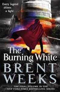 The Burning White - Brent Weeks (Paperback) - Cover