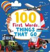 100 First Words: Things That Go (Board Book)