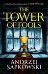 The Tower of Fools - Andrzej Sapkowski (Paperback)