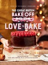 The Great British Bake Off: Love to Bake - Linda Collister (Hardcover)