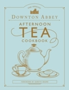 The Official Downton Abbey Afternoon Tea Cookbook - Gareth Neame (Hardcover)