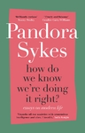 How Do We Know We're Doing It Right? - Pandora Sykes (Hardcover)