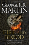 Fire and Blood : 300 Years Before a Game of Thrones (a Targaryen History) - George R.R. Martin (Paperback)