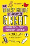 The Girls' Guide to Growing Up Great: Changing Bodies, Periods, Relationships, Life Online - Sophie Elkan (Paperback)