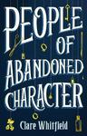 People of Abandoned Character - Clare Whitfield (Trade Paperback)