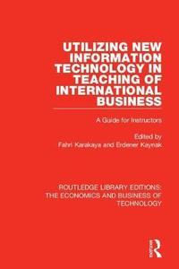 Utilizing New Information Technology In Teaching of International Business (Hardcover) - Cover