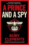 Prince and a Spy - Rory Clements (Trade Paperback)