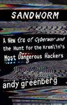 Sandworm: A New Era of Cyberwar and the Hunt for the Kremlin's Most Dangerous Hackers - Andy Greenberg (Paperback)