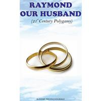 Raymond Our Husband - Busiswe Precious Khumalo (Paperback)