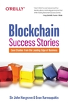 Blockchain Success Stories: Case Studies from the Leading Edge of Business - Sir John Hargrave (Paperback)