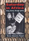 Saturday In Africa Living History Through Poetry - Patricia Schonstein Pinnock (Paperback)
