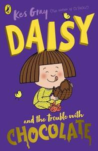 Daisy and the Trouble with Chocolate - Kes Gray (Paperback) - Cover
