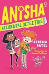 Anisha, Accidental Detective - Serena Patel (Paperback)