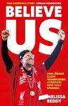 Believe Us : How Jurgen Klopp Transformed Liverpool Into Title Winners - Melissa Reddy (Hardcover)