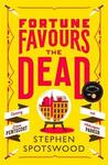 Fortune Favours the Dead : the Extremely Entertaining 2020 Radio 2 Book Club Pick - Stephen Spotswood (Hardcover)