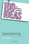 100 Ideas For Primary Teachers: Questioning - Peter Worley (Paperback)