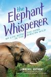Elephant Whisperer - Lawrence Anthony (Paperback)